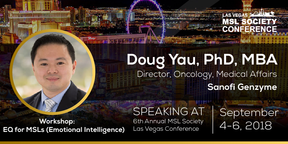 Dr. Doug Yau Explains the Importance of Mastering the Concept of Emotional Intelligence while in the MSL Profession