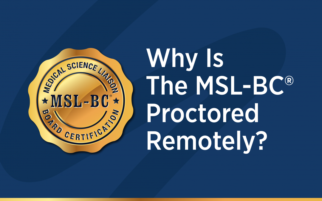 Why Is The MSL-BC® Proctored Remotely?